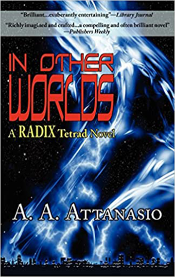 In Other Worlds – A Radix Tetrad Novel
