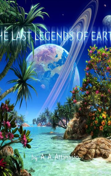 The Last Legends of Earth (Radix Tetrad, Bk 4)